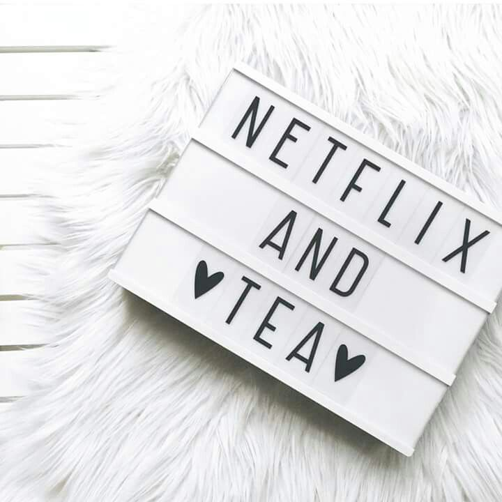 Tea and Netflix, Thank You!